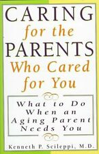 Caring for the Parents Who Cared for You: What to