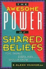 The Awesome Power of Shared Beliefs by Glenn Wagner