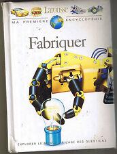 Fabriquer  LAROUSSE Ma Première Encyclopédie Enfant 4 /  8 ans documentaire