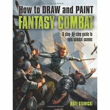 How to Draw and Paint: FANTASY COMBAT by Matt Stawicki, *NEW*