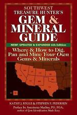 Southwest Treasure Hunter's Gem and Mineral Guides to the USA : Where and How...