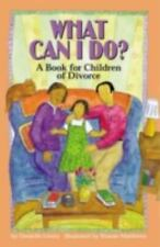 NEW - What Can I Do?: A Book for Children of Divorce by Lowry, Danielle