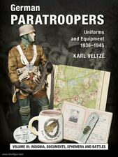GERMAN PARATROOPERS UNIFORMS AND EQUIPMENT 1936-1945 VOL. 3: CAMPAIGNS AND COMBA
