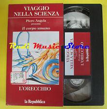VHS cartonata L'ORECCHIO Viaggio nella scienza PIERO ANGELA corpo (FP2) no dvd