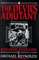 The Devil's Adjutant: Jochen Peiper, Panzer Lea... by Reynolds, Michael Hardback