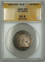 1806 Draped Bust Silver Quarter 25c ANACS VG-8 Details Polished