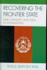Recovering the Frontier State: War Ethnicity and State in Afghanistan 2008 New