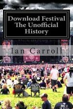 Download Festival : The First Seven Rocking Years - the Unofficial Festival...
