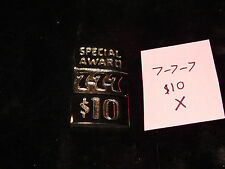MILLS REPRO 777 SPECIAL $10 AWARD HI TOP PLATE FOR A MILLS ANTQ SLOT MACHINE #X