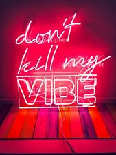 New Don't Kill My Vibe Acrylic Neon Sign Light Lamp Artwork Display With Dimmer