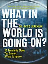 What In the World is Going On?: 10 Prophetic Clues You Cannot Afford to Ignore (