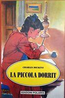 La piccola Dorrit - Charles Dickens - Edizioni Polaris - Nuovo in offerta !