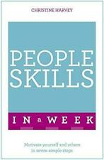 People Skills In A Week: Motivate Yourself And Others In Seven Simple Steps, Har