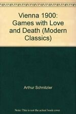 Vienna 1900: Games with Love And Death (Moder... by Schnitzler, Arthur Paperback