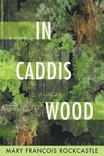 In Caddis Wood: A Novel by Rockcastle, Mary Francois