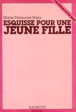 Esquisse pour une jeune fille / Marie Françoise HANS / 1  Edition / Métamorphose