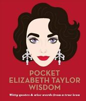 Pocket Elizabeth Taylor Wisdom Witty quotes and wise words from... 9781784881597