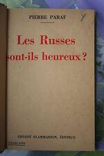 LES RUSSES SONT-ILS HEUREUX par PIERRE PARAF éd. FLAMMARION 1932
