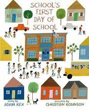 SCHOOL'S FIRST DAY OF SCHOOL - REX, ADAM/ ROBINSON, CHRISTIAN (ILT) - NEW HARDCO