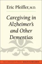 Caregiving in Alzheimer's and Other Dementias by Pfeiffer, Eric
