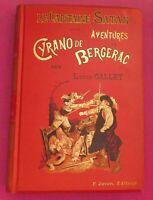 Cyrano de Bergerac. Le Capitaine Satan. Louis GALLET. Juven. Cartonnage in-8°ill