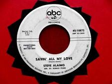 STEVE ALAIMO~ SAVIN ALL MY LOVE~ KILLER TWO SIDER~ RARE ~R & B~ NORTHERN SOUL 45