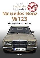 Mercedes-Benz W123 Praxisratgeber Kaufberatung Klassiker-Kauf Handbuch Buch book