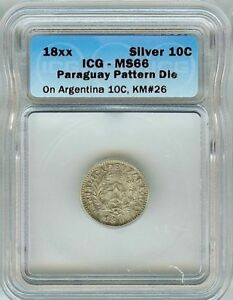 RARE PARAGUAY 18xx 10 CENTS ON ARGENTINA 10C -PATTERN DIE- ICG MS66 PnB37