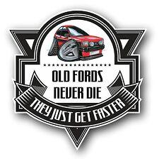 Koolart Old Fords Never Die Slogan For Retro Mk1 Ford Fiesta XR2 Car Sticker