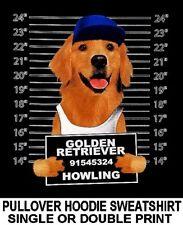 GOLDEN RETRIEVER MUG SHOT FUNNY NAUGHTY BAD DOG PULLOVER HOODIE SWEATSHIRT WS777