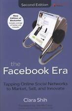 The Facebook Era: Tapping Online Social Networks to Market, Sell, and Innovate (
