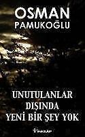 Unutulanlar Dışında Yeni Bir Şey Yok - Osman Pamukoğlu ( Türkce Kitap )
