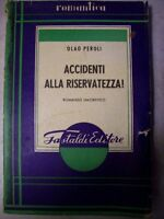 ACCIDENTI ALLA RISERVATEZZA ! GASTALDI EDITORE 1952 - OLAO PEROLI ( A20 )