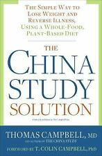 The China Study Solution: The Simple Way to Lose Weight and Reverse Illness, Usi