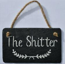 Toilet Sign The Shitter Funny Slate Hanging Sign Plaque Funny Gift Present