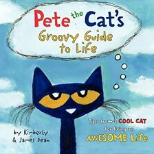 Pete the Cats Groovy Guide to Life