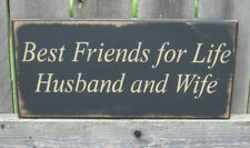 """PRIMITIVE  COUNTRY  BEST FRIENDS FOR LIFE~HUSBAND AND WIFE 12"""" SIGN"""