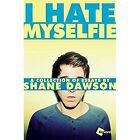 I Hate Myselfie: A Collection of Essays by Shane Dawson - Paperback NEW Dawson,