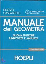Manuale del geometra. HOEPLI (24 esima edizione) COD.9788820353070 edizione 2013
