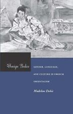 Foreign Bodies : Gender, Language, and Culture in French Orientalism by...