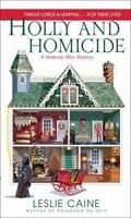 Holly and Homicide: A Domestic Bliss Mystery Caine, Leslie Mass Market Paperbac