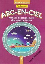 Arc-En-Ciel Volume 5 livre islam - NEUF