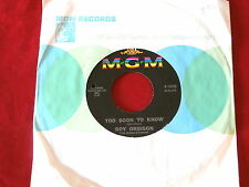 ROY ORBISON~ TOO SOON TO KNOW~ YOU'LL NEVER BE SIXTEEN AGAIN~MGM~ POP 45