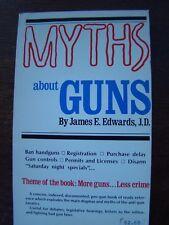 MYTHS ABOUT GUNS THEME MORE GUNS LESS CRIME JAMES EDWARDS 1987