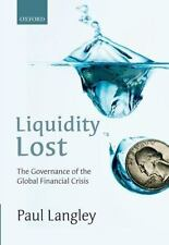 Liquidity Lost: The Governance of the Global Financial Crisis, Langley, Paul