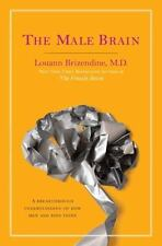 The Male Brain: A Breakthrough Understanding of How Men and Boys Think Brizendi