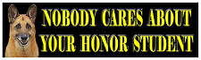 """'Nobody cares about your honor student""""  bumper sticker"""