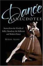 Dance Anecdotes: Stories from the Worlds of Ballet, Broadway, the Ball-ExLibrary