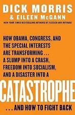 Catastrophe by Dick Morris (Hardback)