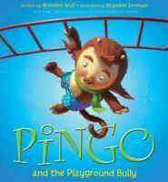 Pingo and the Playground Bully Hardcover Brandon Mull